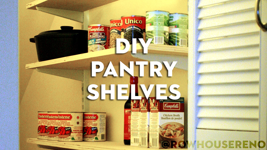 Diy pantry shelves row house reno for Cost to build a pantry